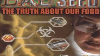 BAD SEED The Truth About Our Food Video