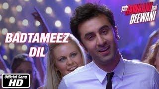 Badtameez Dil - Full Song - Yeh Jawaani Hai Deewani   Ranbir Kapoor, Deepika Padukone