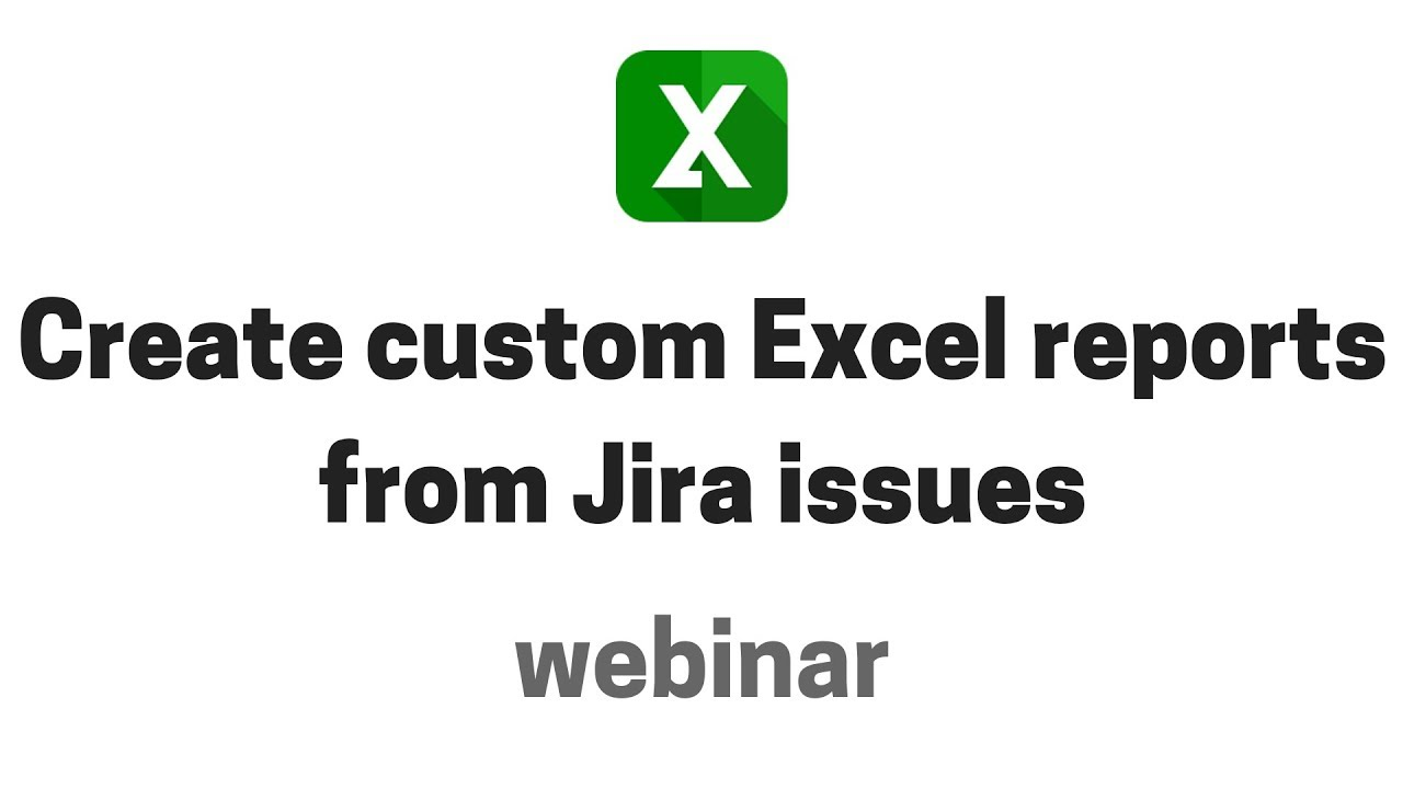 Midori webinar: How to create custom Excel reports from Jira issues in no time