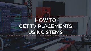 How To Get More TV Placements Using Stems