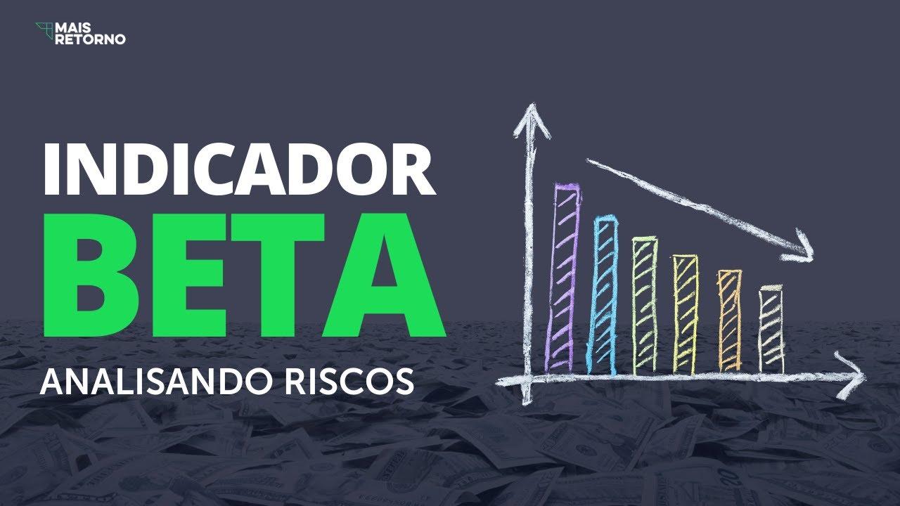 Como analisar o BETA? Importante indicador de RISCO em investimentos!