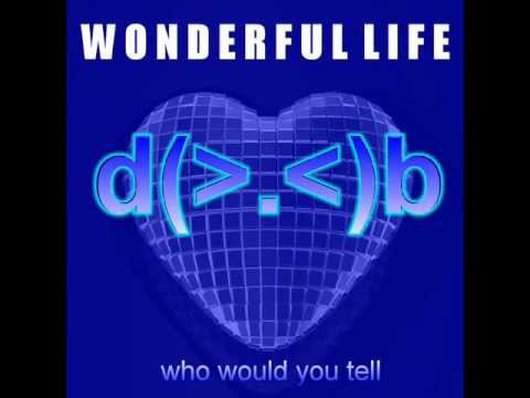 Who would you tell EP by Wonderful life - ***NOW AVAILABLE FOR DOWNLOAD***