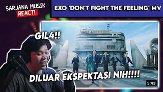 "MENGHARUKAN, EXOL PASTI PAHAM :"")    EXO 엑소 'Don't fight the feeling' MV   SARJANA MUSIC REACT EXO"