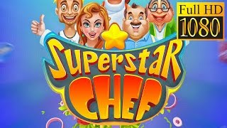 Superstar Chef Game Review 1080P Official Timuz Casual Action Adventure 2017