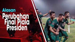 Alasan Perubahan Jadwal Final Piala Presiden 2019 Leg Pertama, Persebaya Berhadapan dengan Arema FC
