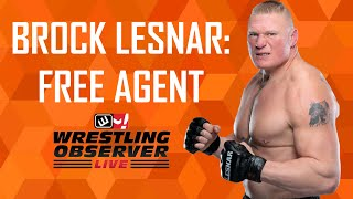 Breaking News - Brock Lesnar is a free agent: Wrestling Observer Live