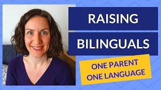 Raising Bilinguals: One Parent One Language Method