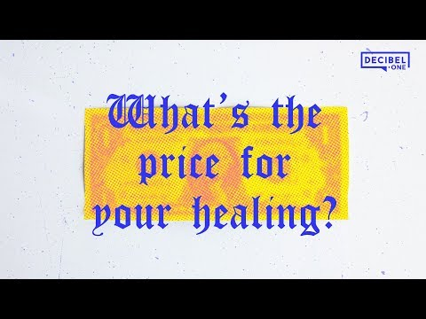 What's the price for your healing? - Decibel