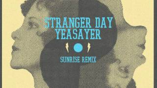 Stranger Day X Yeasayer - Sunrise Remix