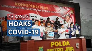 Kasus Hoaks Covid-19, Polda Metro Jaya Sudah Ungkap 43 Kasus