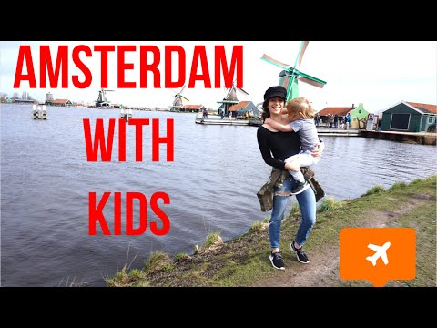AMSTERDAM WITH KIDS | THE BEST THINGS TO DO IN AMSTERDAM WITH KIDS | TRAVEL WITH KIDS