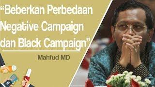 Mahfud MD Beberkan Perbedaan antara Black Campaign dan Negative Campaign