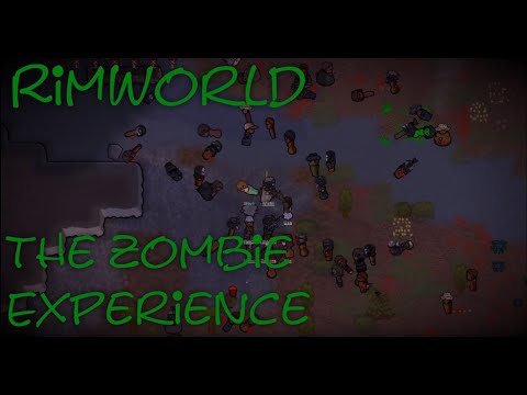 Rimworld The Zombie Experience