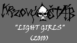 Video Krizový Štáb - Light girls (2010)