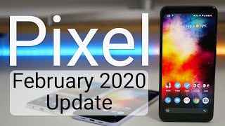 Google Pixel February 2020 Update is Out! - What's New?