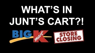 What's in Junt's Cart? - Kmart Closing Liquidation Sale