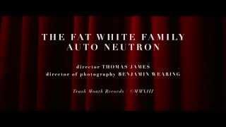 Fat White Family - Auto Neutron