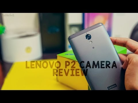 LENOVO P2 camera review | How Bad is the P2's Camera