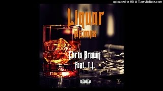 Chris Brown - Liquor (feat. T.I.) [Remix]