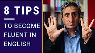 HOW TO BECOME FLUENT IN ENGLISH: 8 Things You Must Do
