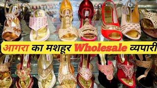 आगरा के सबसे मशहूर LADIES FANCY FOOTWEAR ||  Ladies चप्पल Wholesale Market| Hing Ki Mandi