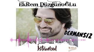 Ekrem Düzgünoğlu Dermansız ( yeni 2017 )