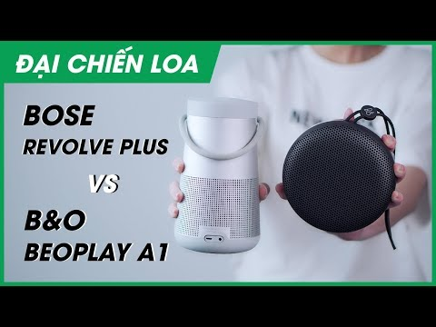 [Đại chiến loa] Bose Revolve Plus vs B&O Beoplay A1 l Loa nào hơn?