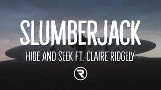 SLUMBERJACK - Hide And Seek (Lyrics) ft. Claire Ridgely