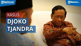 Mahfud MD sebut Kasus Djoko Tjandra jadi Tamparan Keras untuk Para Penegak Hukum