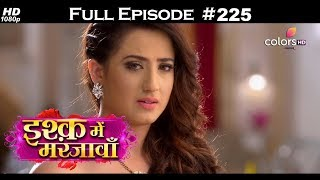 Ishq Mein Marjawan - Full Episode 225 - With English Subtitles