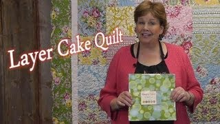 Layer Cake Quilt - Quilting Made Simple