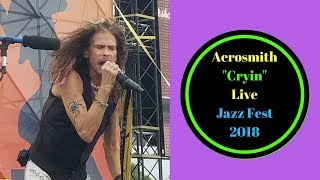 Aerosmith - Cryin' - Live - Jazz Fest 2018 - New Orleans