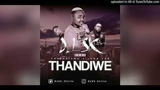 DJ SK Ft Thulasizwe & Leon Lee   Thandiwe