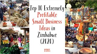 Top 10 Extremely Profitable Small Business Ideas In Zimbabwe 2020, Top 10 Business Ideas In Zimbabwe