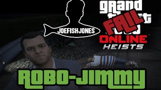 Grand Theft Auto Online Heists Fail - Robo-Jimmy - Video Youtube