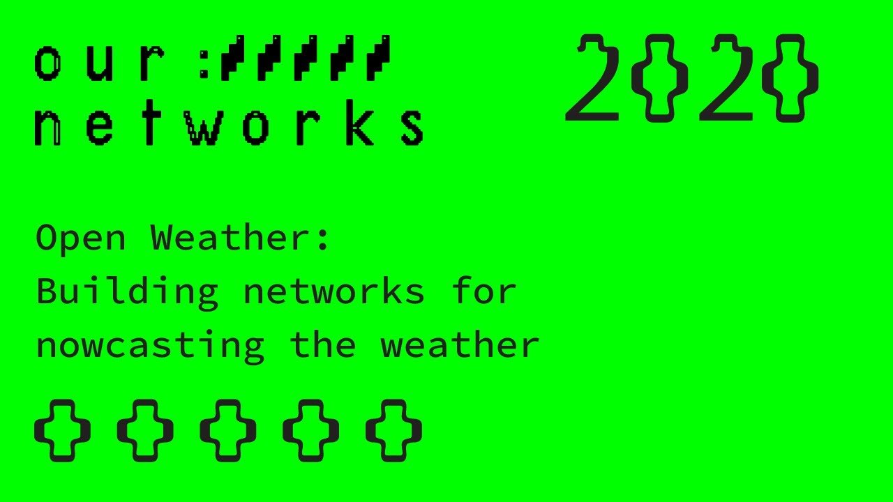 Video thumbnail for Open Weather: building networks for nowcasting the weather