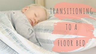 Transitioning From Cot To Bed | Toddler Floor Bed