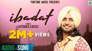 Ibadat (Full Audio Song) | Satinder Sartaaj | Superhit Punjabi Songs | Finetone