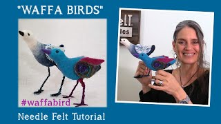 Needle Felting Tutorial WAFFA BIRDS LIVE REPLAY With Marie Spaulding Of LIVING FELT