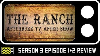 The Ranch Season 3 Episodes 1 & 2 Review & AfterShow | AfterBuzz TV