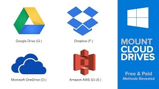 How to Mount Google Drive (Or Dropbox, Amazon Cloud/S3, OneDrive, etc.)  As a Drive in Windows