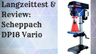 Review + Test Scheppach DP18 Vario Tischbohrmaschine / Ständerbohrmaschine mit Variomatik Getriebe