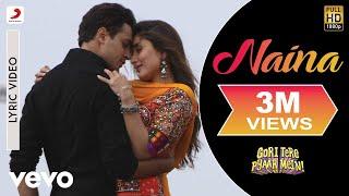 Naina Lyric Video - Gori Tere Pyaar Mein|Kareena Kapoor