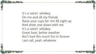 Josh Kelley - Rainin' Whiskey Lyrics