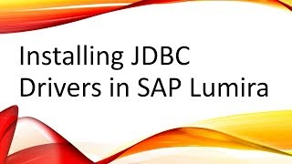 Installing JDBC Drivers in SAP Lumira