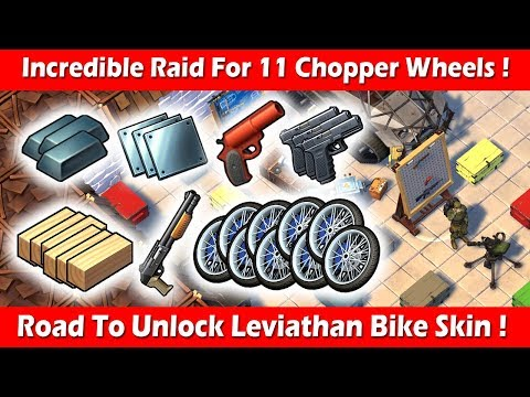 INCREDIBLE Raid For 11 Chopper Wheels With EPIC Loot ! Last Day On Earth Survival