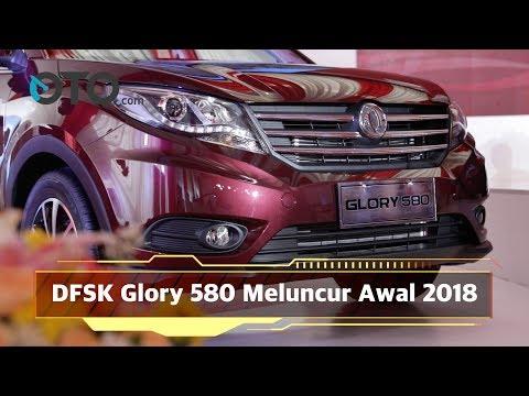 DFSK Glory 580 Meluncur Awal 2018 I OTO com