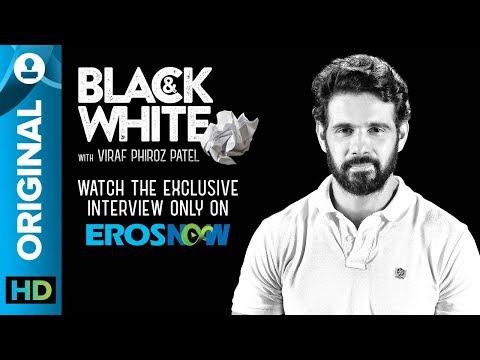 Viraf Phiroz Patel on Black & White - The Interview