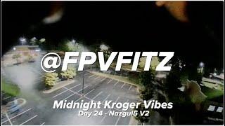 Midnight Kroger Vibes - Nazgul5 V2 - FPV Freestyle - Day 24