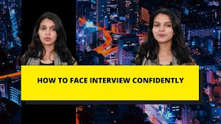 How to face interview confidently